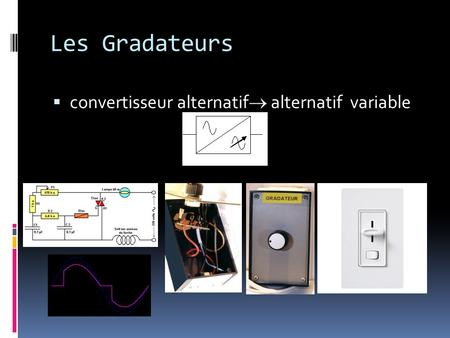 Les Gradateurs convertisseur alternatif alternatif variable.