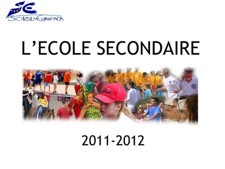 L'ECOLE SECONDAIRE 2011-2012. STRUCTURE DE L'ECOLE SECONDAIRE 3 CYCLES: PREMIER CYCLE: 1-2-3 DEUXIEME CYCLE: 4-5 TROISIEME CYCLE: 6-7.
