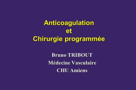Anticoagulation et Chirurgie programmée
