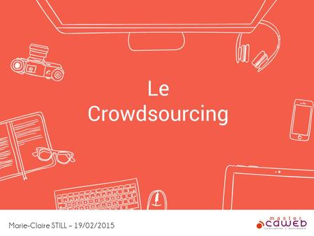 Le Crowdsourcing Marie-Claire STILL – 19/02/2015.