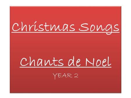 Christmas Songs Chants de Noel YEAR 2