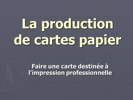 La production de cartes papier Faire une carte destinée à l'impression professionnelle.