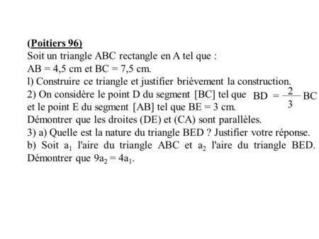 (Poitiers 96) Soit un triangle ABC rectangle en A tel que :