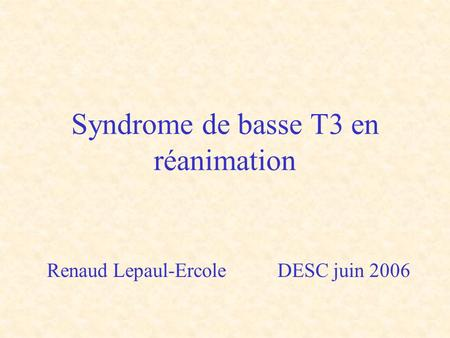 Syndrome de basse T3 en réanimation