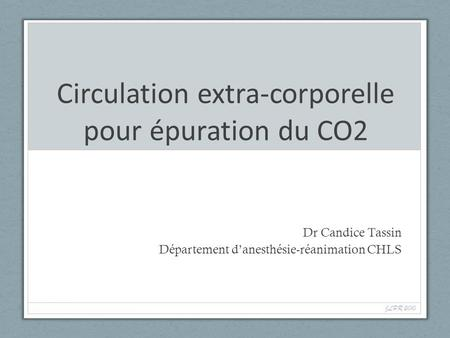 Circulation extra-corporelle pour épuration du CO2