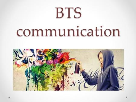 BTS communication.