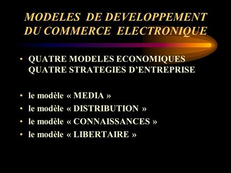 MODELES DE DEVELOPPEMENT DU COMMERCE ELECTRONIQUE