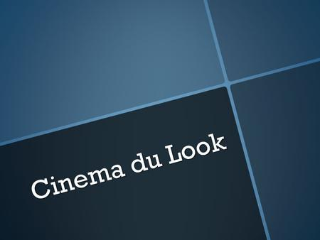 Cinema du Look.
