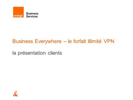 Business Everywhere – le forfait illimité VPN