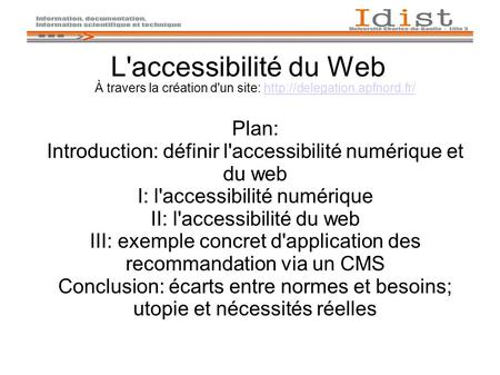 L'accessibilité du Web À travers la création d'un site:  Plan: Introduction: définir l'accessibilité.