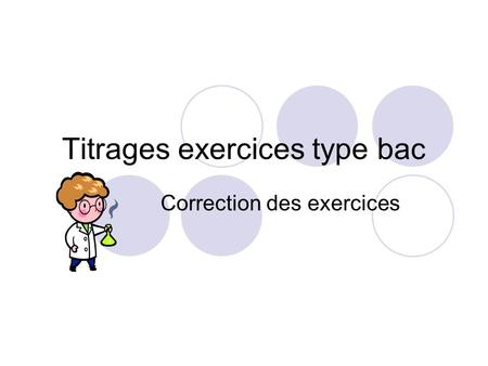Titrages exercices type bac