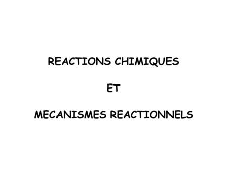 MECANISMES REACTIONNELS