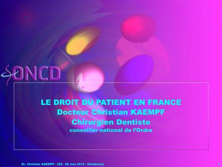 LE DROIT DU PATIENT EN FRANCE Docteur Christian KAEMPF