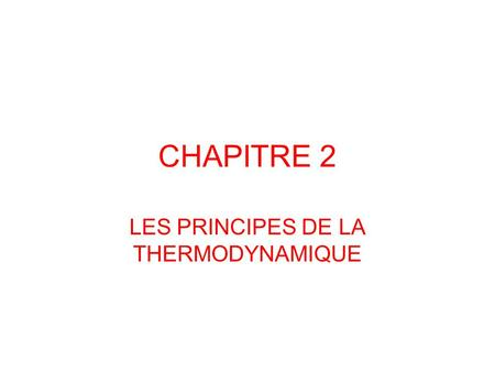 LES PRINCIPES DE LA THERMODYNAMIQUE