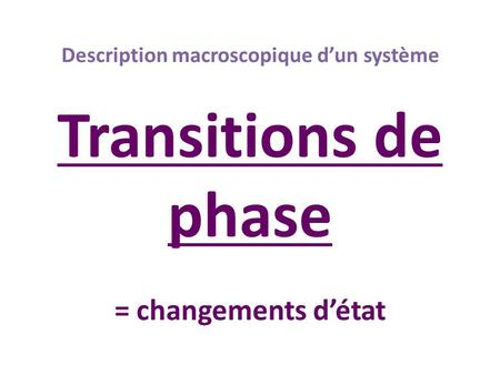 Transitions de phase = changements d'état