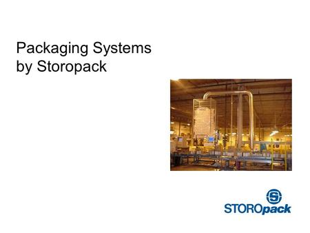 Packaging Systems by Storopack