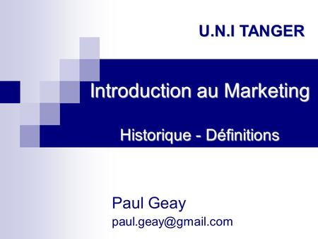 Introduction au Marketing Historique - Définitions Paul Geay U.N.I TANGER.