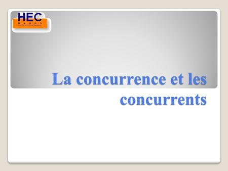 La concurrence et les concurrents