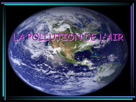 LA POLLUTION DE L'AIR.