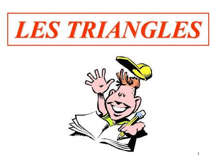 1 LES TRIANGLES. 2 Triangle quelconque Triangle quelconque Triangle isocèle Triangle isocèle Triangle équilatéral Triangle équilatéral Triangle rectangle.