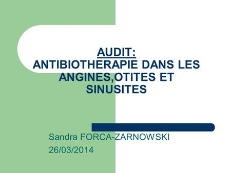 AUDIT: ANTIBIOTHERAPIE DANS LES ANGINES,OTITES ET SINUSITES