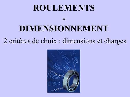 ROULEMENTS - DIMENSIONNEMENT