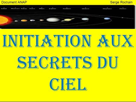 Document ANAP Serge Rochain Initiation aux secrets du ciel.