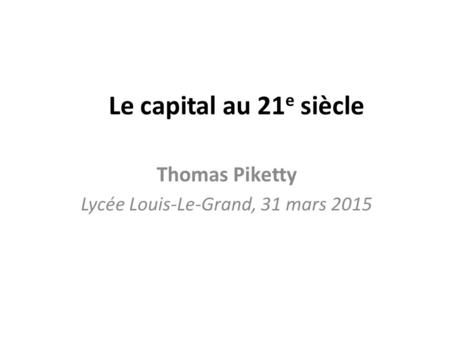 Thomas Piketty Lycée Louis-Le-Grand, 31 mars 2015