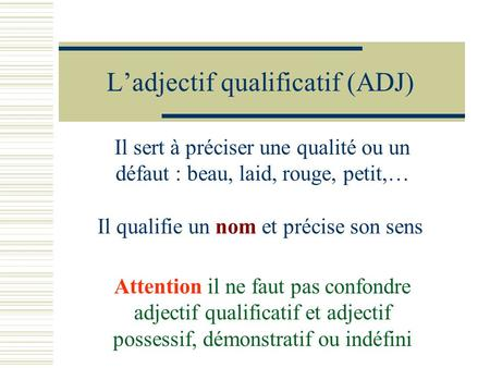 L'adjectif qualificatif (ADJ)