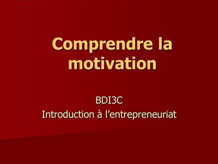 Comprendre la motivation
