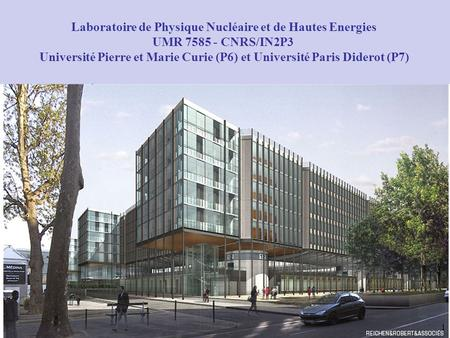 Université Pierre et Marie Curie (P6) et Université Paris Diderot (P7)