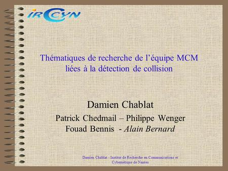 Patrick Chedmail – Philippe Wenger Fouad Bennis - Alain Bernard