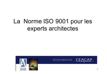 1 La Norme ISO 9001 pour les experts architectes.