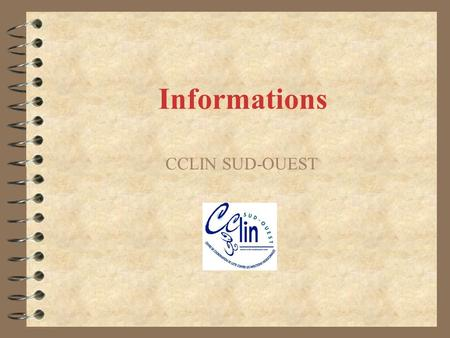 Informations CCLIN SUD-OUEST.