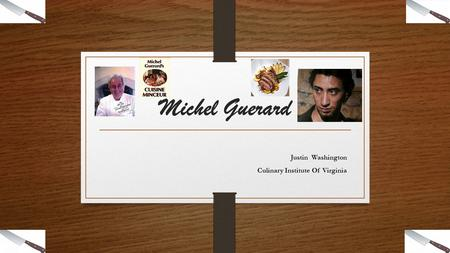 Michel Guerard Justin Washington Culinary Institute Of Virginia.