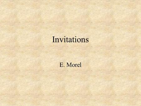 Invitations E. Morel Reliez le français à l'anglais. On va 1.faire du shopping? 2.jouer au football./tennis/hockey/cricket… 3.regarder un film 4.faire.