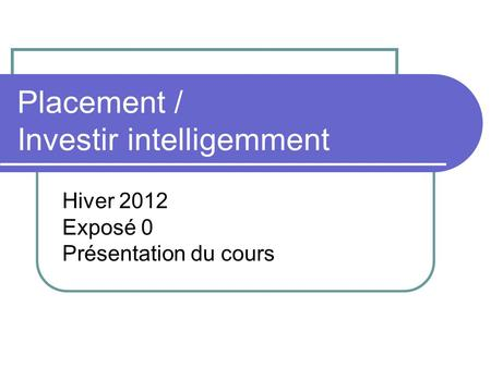 Placement / Investir intelligemment