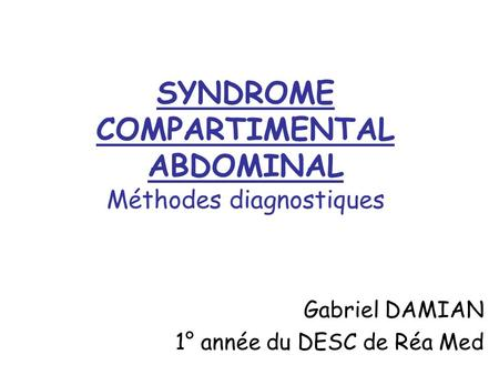 SYNDROME COMPARTIMENTAL ABDOMINAL Méthodes diagnostiques