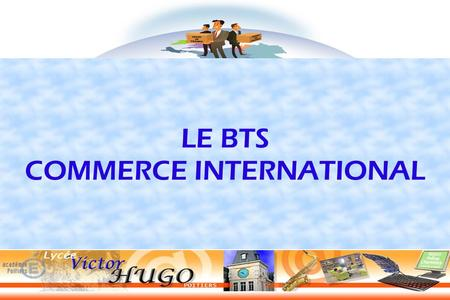 LE BTS COMMERCE INTERNATIONAL