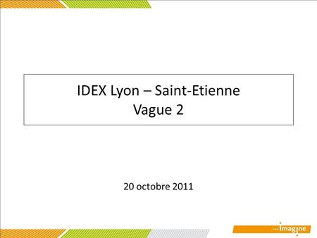 IDEX Lyon – Saint-Etienne Vague 2 20 octobre 2011.