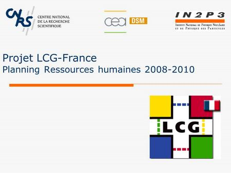 Projet LCG-France Planning Ressources humaines 2008-2010.
