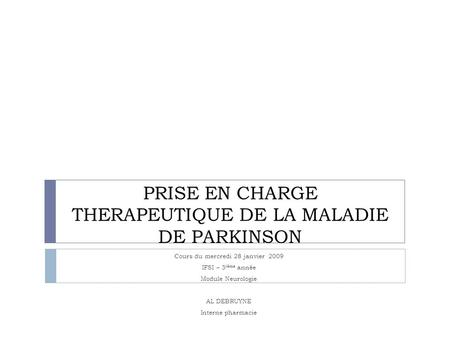 PRISE EN CHARGE THERAPEUTIQUE DE LA MALADIE DE PARKINSON