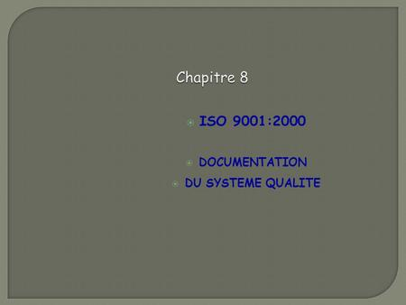  ISO 9001:2000  DOCUMENTATION  DU SYSTEME QUALITE.