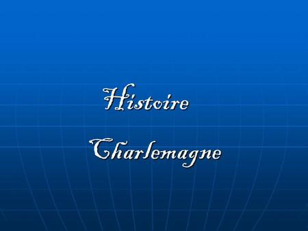 Histoire Charlemagne.