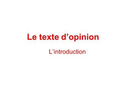 Le texte d'opinion L'introduction.
