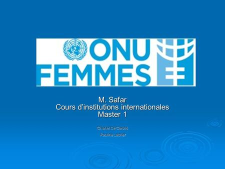 M. Safar Cours d'institutions internationales Master 1 Chanel De Carolis Pauline Ladrier.