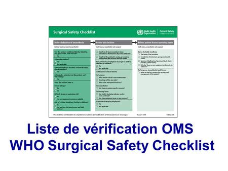 Liste de vérification OMS WHO Surgical Safety Checklist.