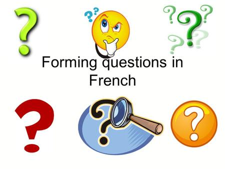 Forming questions in French