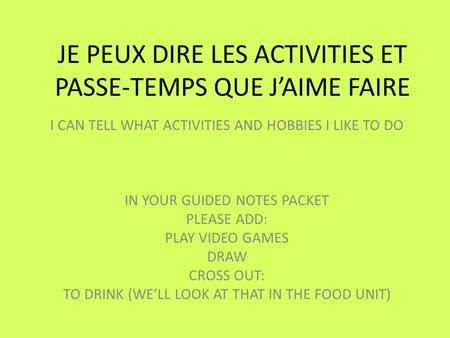 JE PEUX DIRE LES ACTIVITIES ET PASSE-TEMPS QUE J'AIME FAIRE I CAN TELL WHAT ACTIVITIES AND HOBBIES I LIKE TO DO IN YOUR GUIDED NOTES PACKET PLEASE ADD: