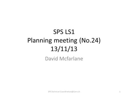 SPS LS1 Planning meeting (No.24) 13/11/13 David Mcfarlane